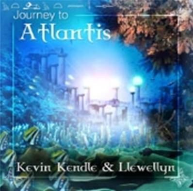 JOURNEY TO ATLANTIS CD BY KEVIN KENDLE & LLEWELLYN.   PMCD0065
