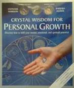 CRYSTAL WISDOM FOR PERSONAL GROWTH. BY STEPHANIE HARRISON & BARBARA KLEINER. SPR1151