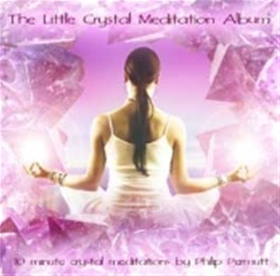 THE LITTLE CRYSTAL MEDITATION ALBUM. BY PHILIP PERMUTT. PMCD0107