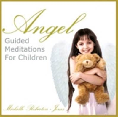ANGEL GUIDED MEDITATIONS FOR CHILDREN CD BY MICHELLE ROBERTON-JONES. PMCD0070